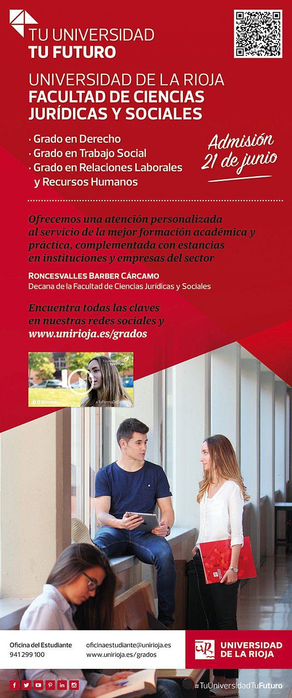 Facultad de Ciencias Jurídicas y Sociales:  Grado en Derecho Grado en Trabajo Social Grado en Relaciones Laborales y RRHH  www.gradosunidioja.es
