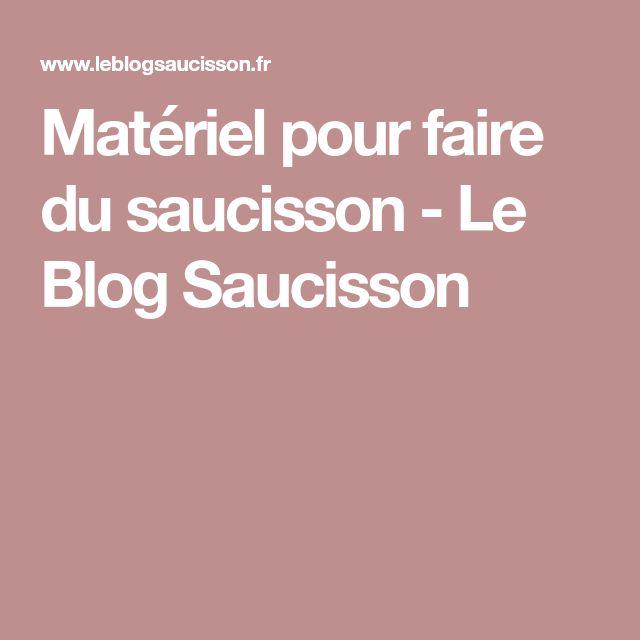 Mat riel pour faire du saucisson le blog saucisson charcuterie pinterest - Faire du saucisson maison ...