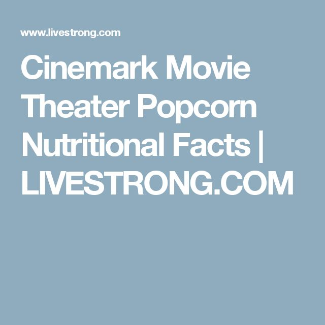 Cinemark Movie Theater Popcorn Nutritional Facts | LIVESTRONG.COM