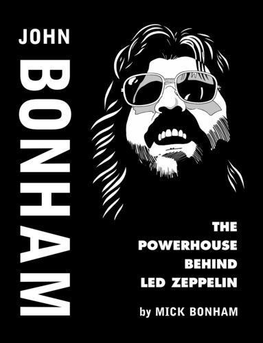 John Bonham   Led Zeppelin--Awesome- Must read for any Zep fan. Written by John's Bro Mick.