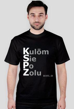 """Kocham Śląsk: Koszulka z napisem po śląsku: Kulom Sie Po Zolu (ROFL """"Rolling On Floor Laughing"""")"""