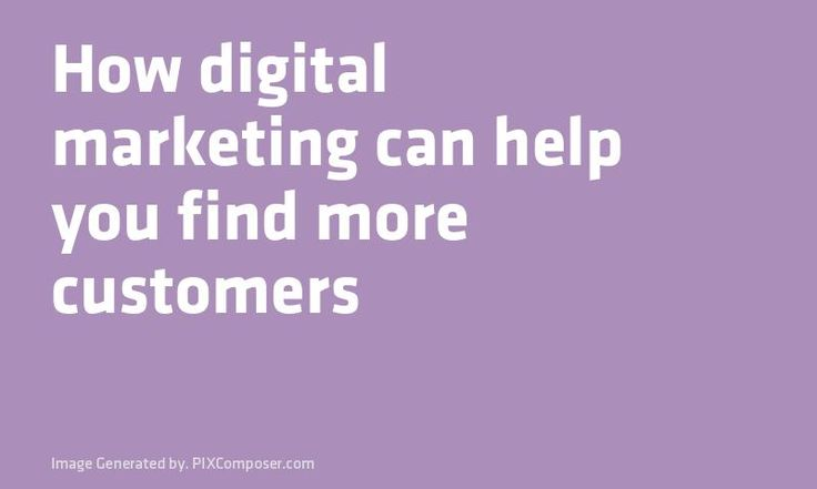 How digital #Marketing can help you find more customers