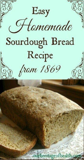 This is the easiest homemade sourdough bread recipe I've tried - just mix the ingredients together, let them rise, and you're ready to bake! | ourheritageofhealth.com