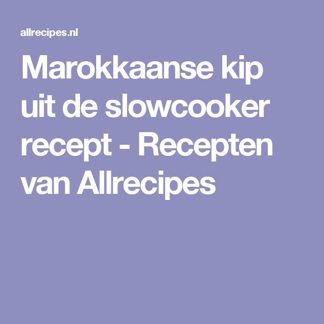 Marokkaanse kip uit de slowcooker recept - Recepten van Allrecipes