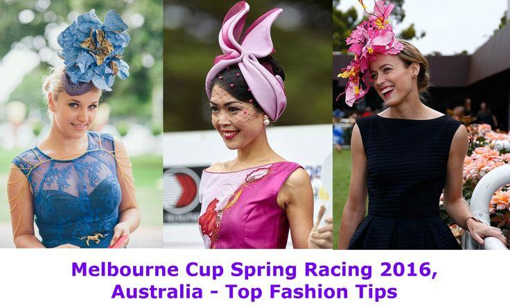 #MelbourneCup #Spring #Racing #2016, #Australia – Top Fashion Tips