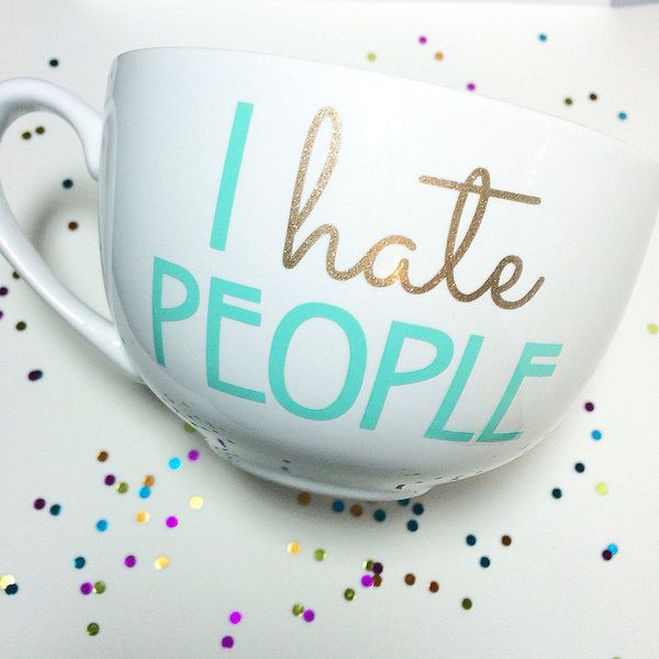 A beautiful coffee mug for people who hate people