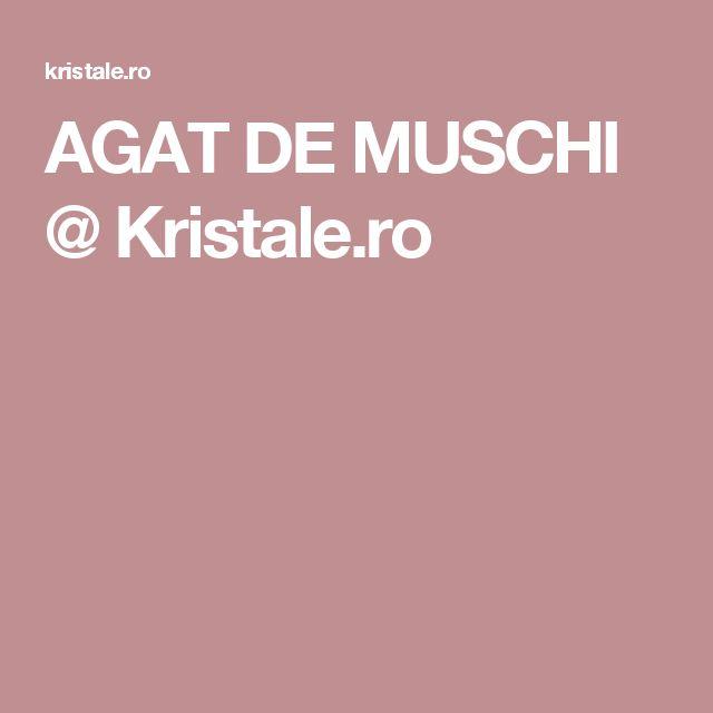 AGAT DE MUSCHI @ Kristale.ro