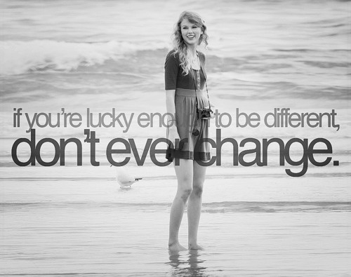 Being different is the new definition of beautyTaylor Swift, Alison Swift, Inspiration, Change, Wisdom, Taylors Alison, Favorite Quotes, Living, Taylors Swift Quotes