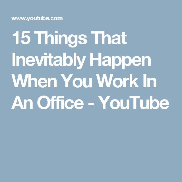 15 Things That Inevitably Happen When You Work In An Office - YouTube