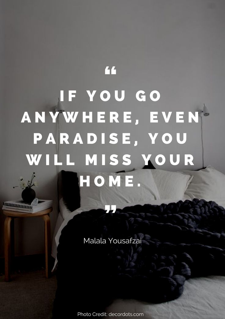 If you go anywhere, even paradise, you will miss your home. – Malala Yousafzai Read more beautiful quotes about the home here: https://nyde.co.uk/blog/quotes-about-home/