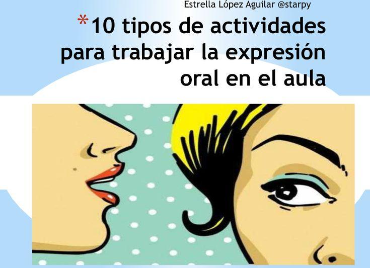 EXPRESIÓN ORAL 10 TIPOS DE ACTIVIDADES PARA HACER HABLAR AL ALUMNADO Proyecto TOMA LA PALABRA