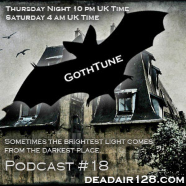 Gothtune Podcast #18   Then Comes Silence  Aeon Sable   ASRAI   Kalte Lust   Romanthica   Sine Division   Madness of the Night   Neuron   Foghorn Lonesome   La Femme   Schlafes Bruden   Draconian Incubus   The Mission