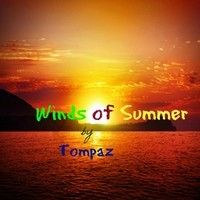 Winds Of Summer by Tompaz on SoundCloud a summer ode for ya:) cheers&hope you enjoy Tompaz