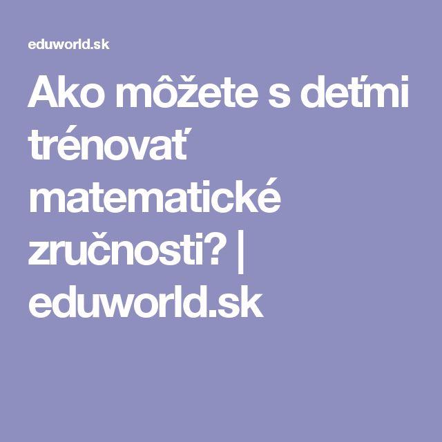 Ako môžete s deťmi trénovať matematické zručnosti? | eduworld.sk