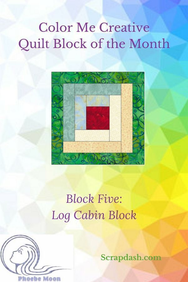Color Me Creative Quilt Block of the Month, Block Five: Log Cabin