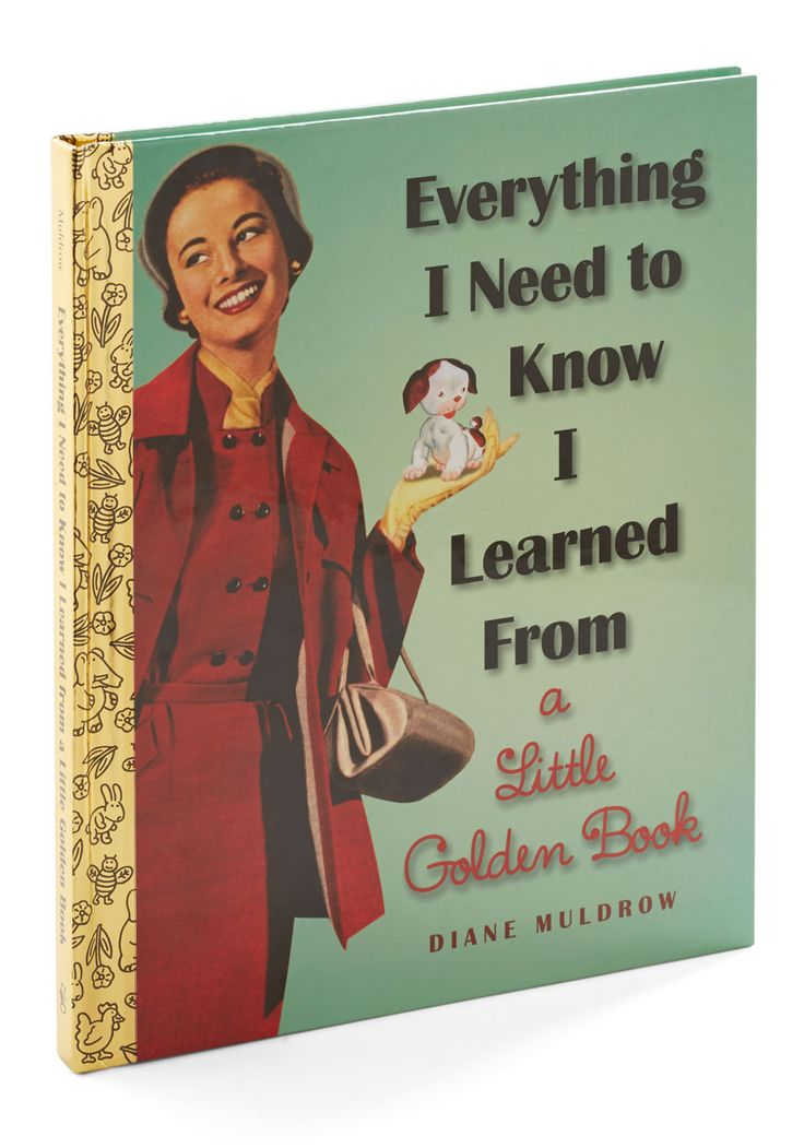 Everything I Need to Know I Learned from a Little Golden Book.