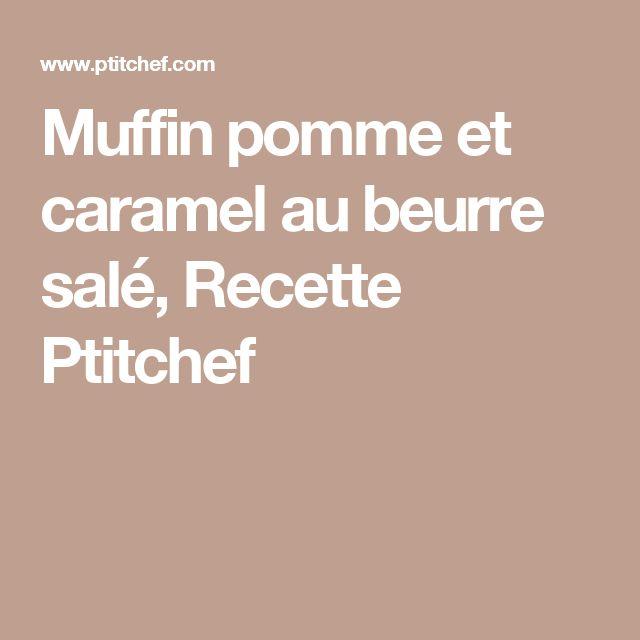 Muffin pomme et caramel au beurre salé, Recette Ptitchef