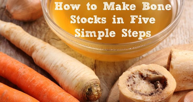 How to Make Bone Stocks in Five Simple Steps