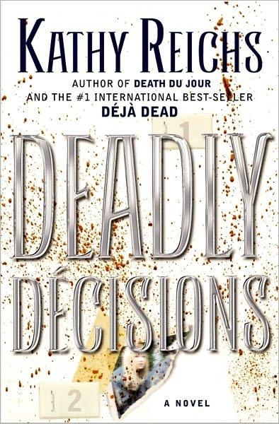 Deadly Decisions (Temperance Brennan Series #3)