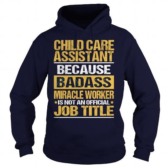 CHILD CARE ASSISTANT - BADASS - #baggy hoodie #off the shoulder sweatshirt. TAKE IT => https://www.sunfrog.com/LifeStyle/CHILD-CARE-ASSISTANT--BADASS-Navy-Blue-Hoodie.html?68278