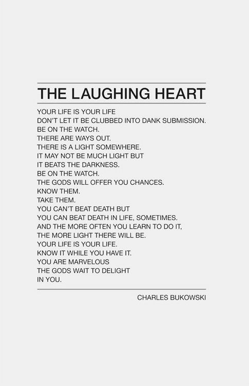 The Laughing Heart -Charles Bukowski