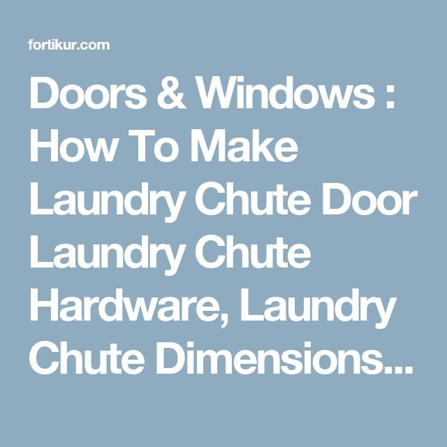 25 Best Ideas About Laundry Chute On Pinterest Laundry