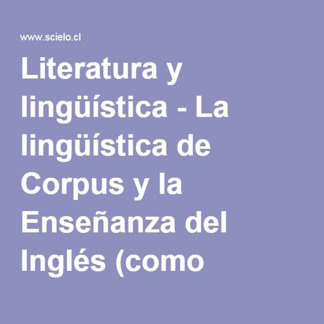 Literatura y lingüística - La lingüística de Corpus y la Enseñanza del Inglés (como lengua extranjera): ¿Un matrimonio forzado?