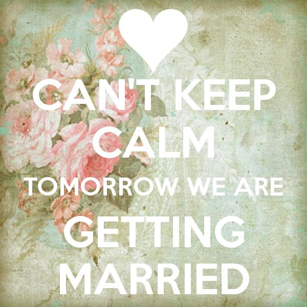 keep calm we are getting married tomorrow - Google Search