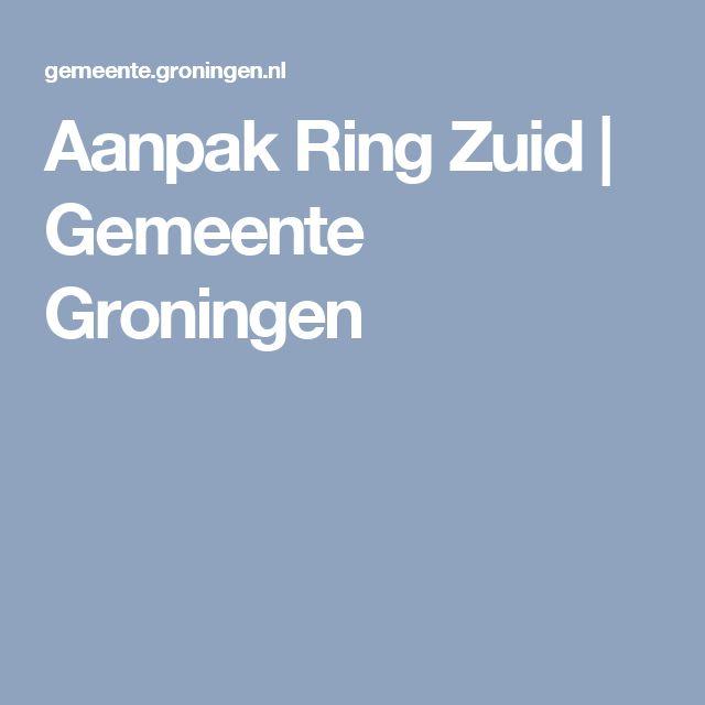 Aanpak Ring Zuid | Gemeente Groningen