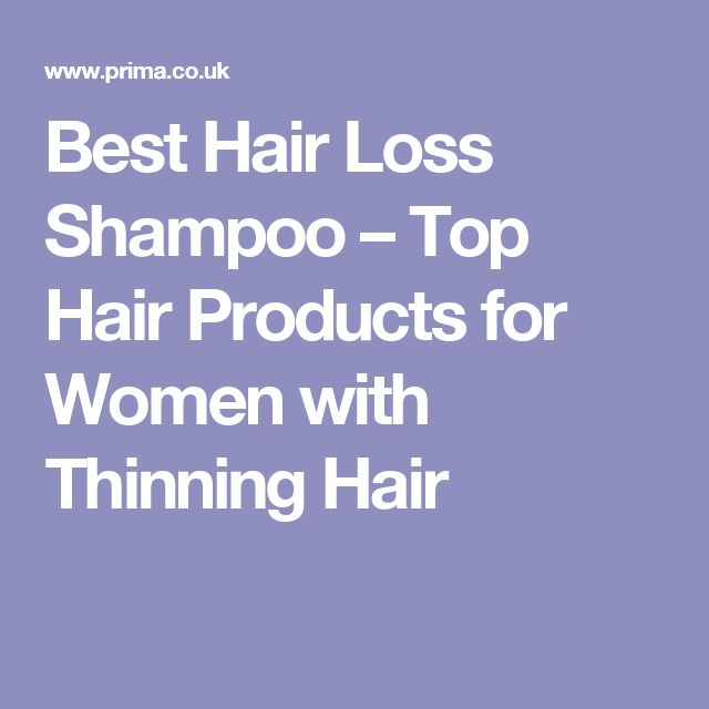 Best Hair Loss Shampoo – Top Hair Products for Women with Thinning Hair
