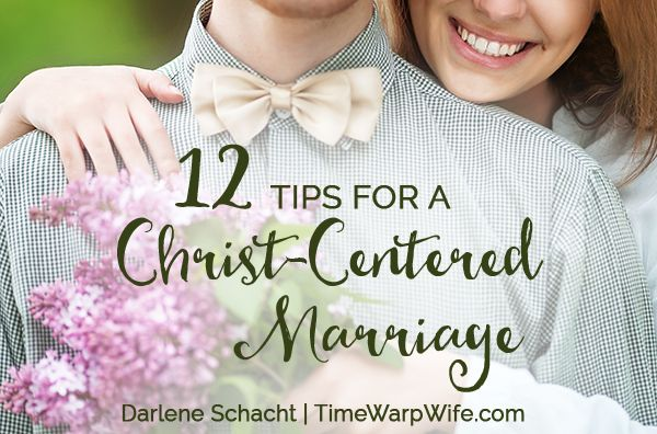 12 tips for a christ centred marriage.