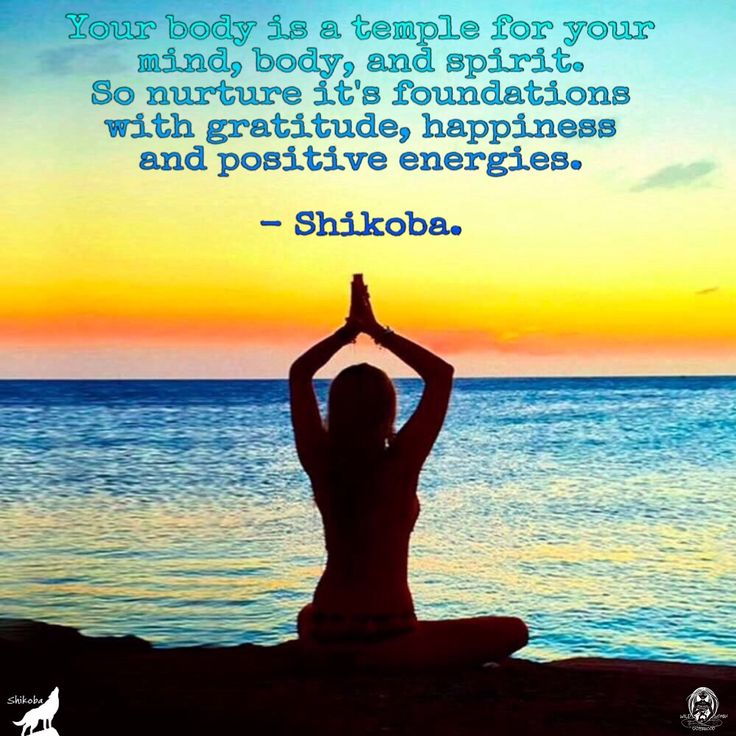 Your body is a temple for your mind, body, and spirit. So nurture it's foundations with gratitude, happiness and positive energies.