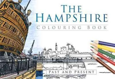 The Hampshire Colouring Book: Past & Present