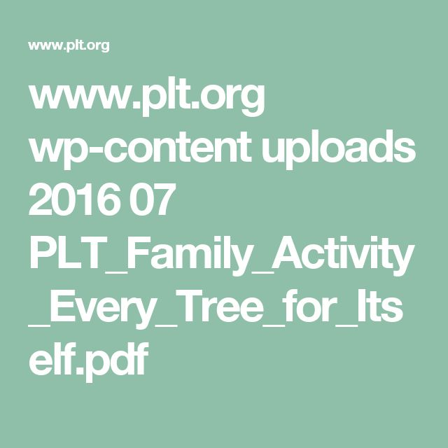 www.plt.org wp-content uploads 2016 07 PLT_Family_Activity_Every_Tree_for_Itself.pdf