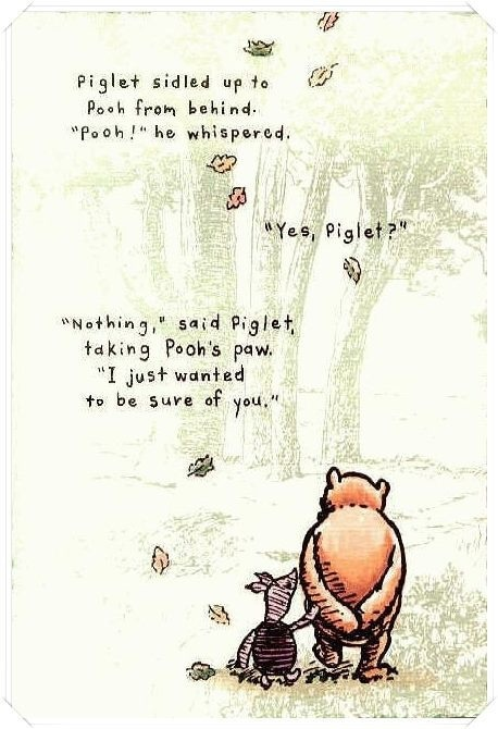 winnie the pooh. the most reassuring quote.