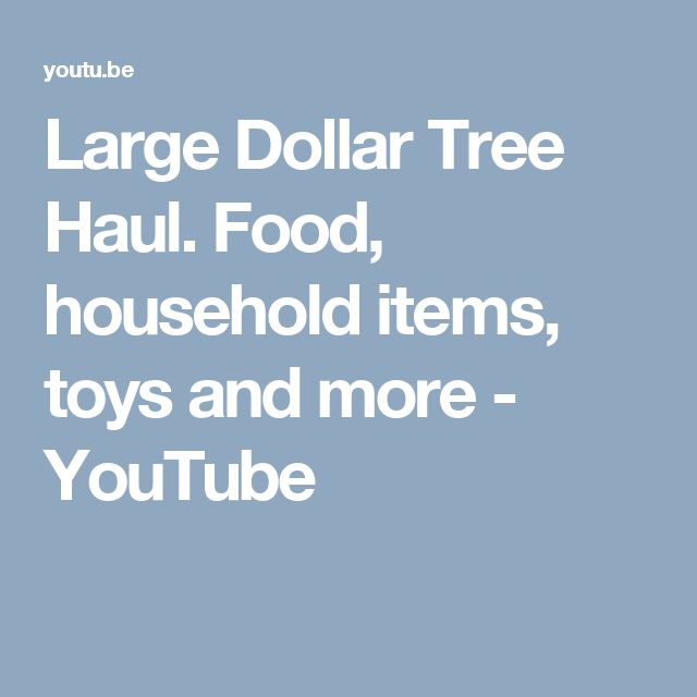 Large Dollar Tree Haul. Food, household items, toys and more - YouTube