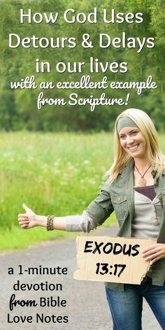 Find Out Why Sometimes God Plans Detours & Delays - Exodus 13:17