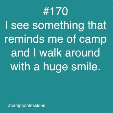 I feel this way everyday when I look at my husband. We met at summer camp!