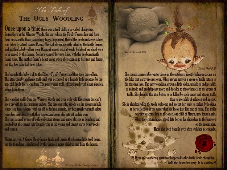 TheTale of The Ugly Woodling  ~CCC's adaption of H.C. Anderson's fairytale Ugly Duckling  Forever indebted to:  Hans Christian Anderson (fairy tales) Brian Froud & Wendy Froud (faeries & trolls) John Bauer (trolls) Rien Poortvliet (gnomes) Thomas Dam (trolls)  Thank you all so much for the inspiration & magic, Charles Grimberg-Stephan  