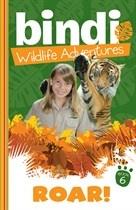 BINDI'S WILDLIFE ADVENTURES 6: ROAR! by Bindi Irwin and Jess Black