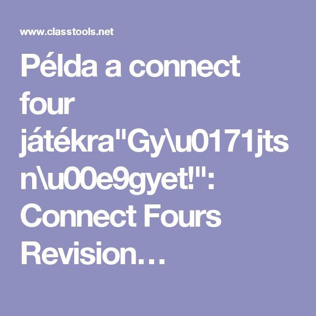 """Példa a connect four játékra""""Gy\u0171jts n\u00e9gyet!"""": Connect Fours Revision…"""