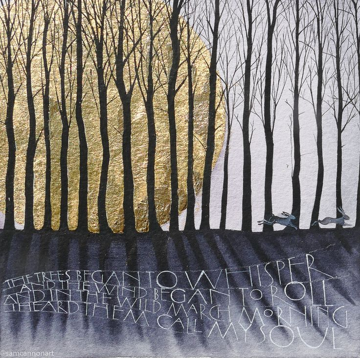 The trees began to whisper. Watercolours and gold leaf on watercolour paper. Word by Tennyson. www.samcannonart.co.uk