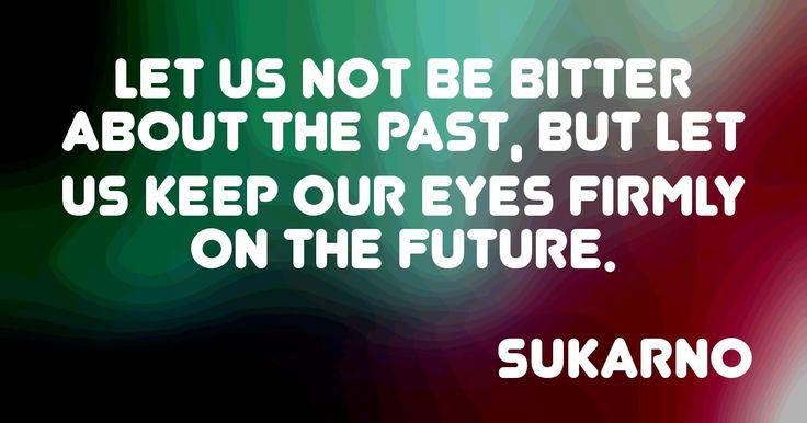 Sukarno, Indonesian Statesman (June 6, 1901 - June 21, 1970) http://SundayQuote.com