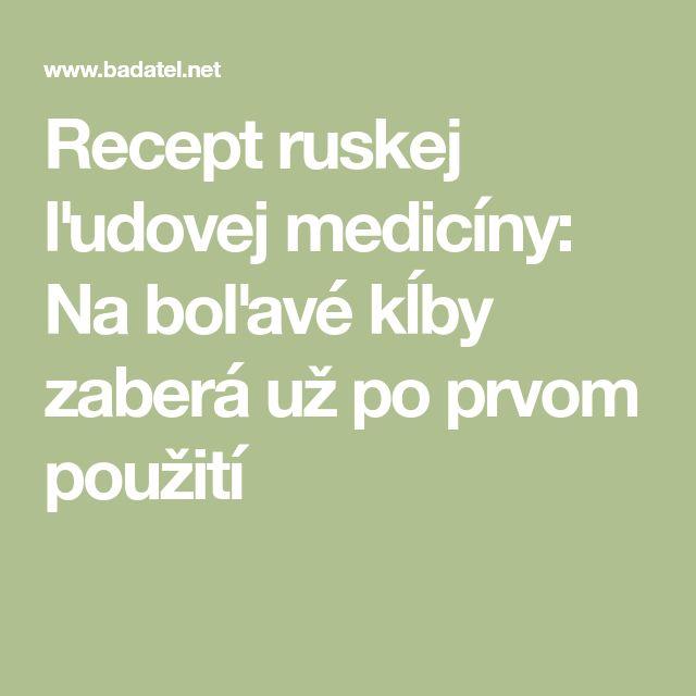 Recept ruskej ľudovej medicíny: Na boľavé kĺby zaberá už po prvom použití