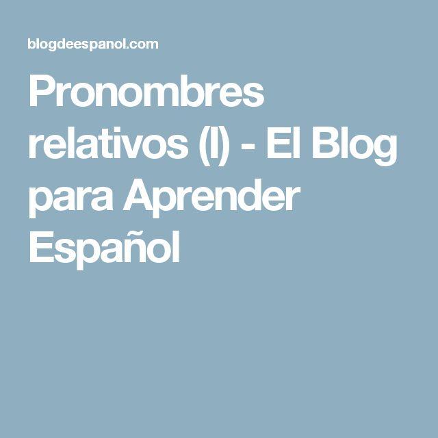 Pronombres relativos (I) - El Blog para Aprender Español