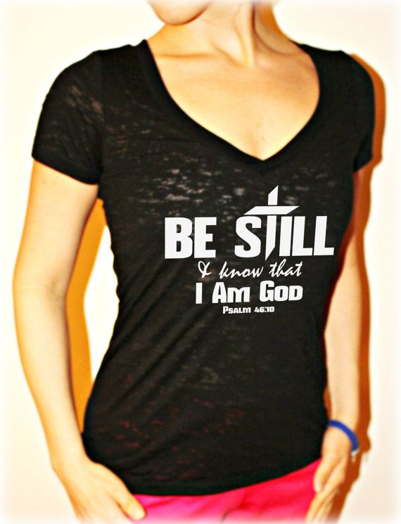 Christian Womens Workout T Shirt Be Still Know That I: bible t shirt quotes