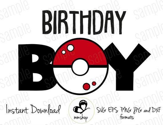 Birthday Boy Pokeball Pokemon Instant Download Svg Files Birthday Cards For Boys Boy Birthday Pokemon Birthday