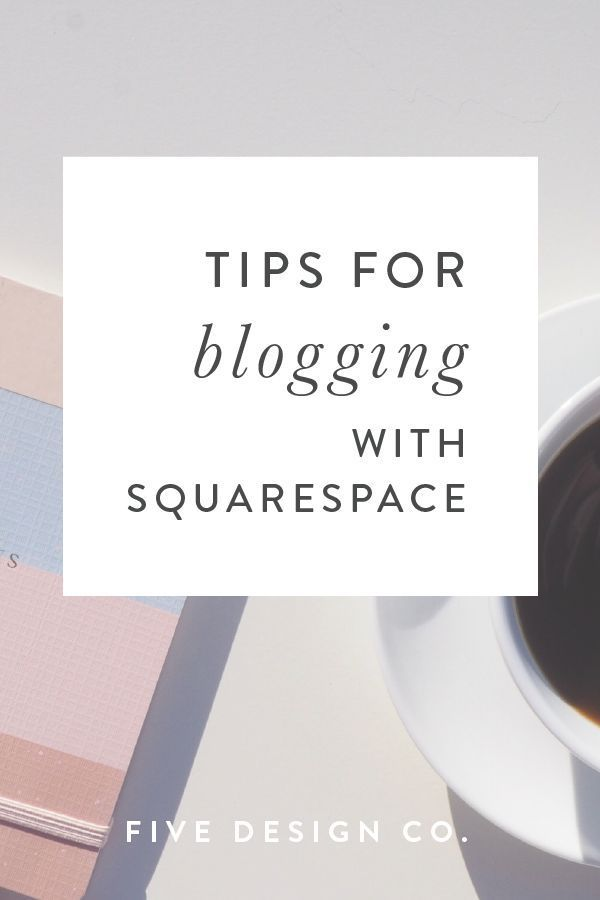 Tips For Blogging With Squarespace How To Improve Your Seo Create Templates Streamline Posting And Cus Squarespace Blog Blog Tips Squarespace Website Design