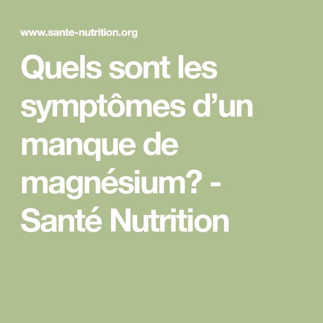 Quels sont les symptômes d'un manque de magnésium? - Santé Nutrition
