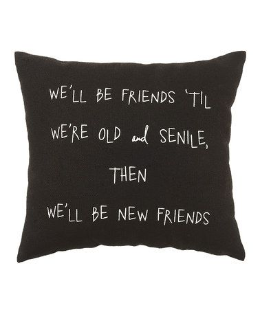 This Black 'Old & Senile' Pillow is perfect! #zulilyfinds